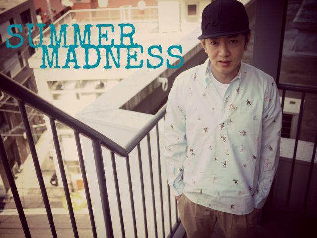 SUMMER MADNESS!!