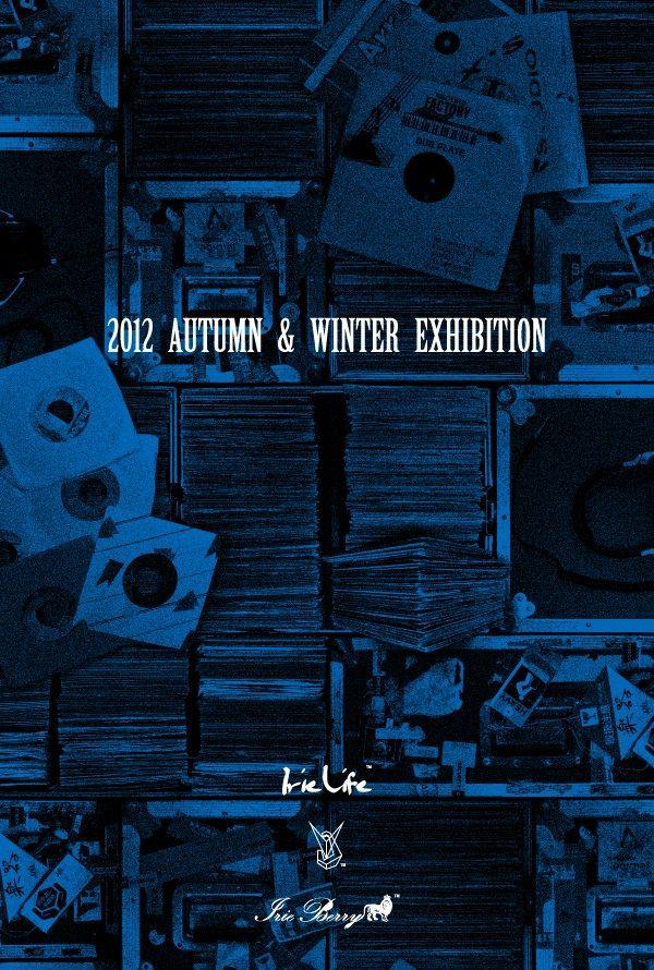 IRIE LIFE / IRIE BERRY / VINYL JUNKIE 2012 Autumn&Winnter EXHIBITION