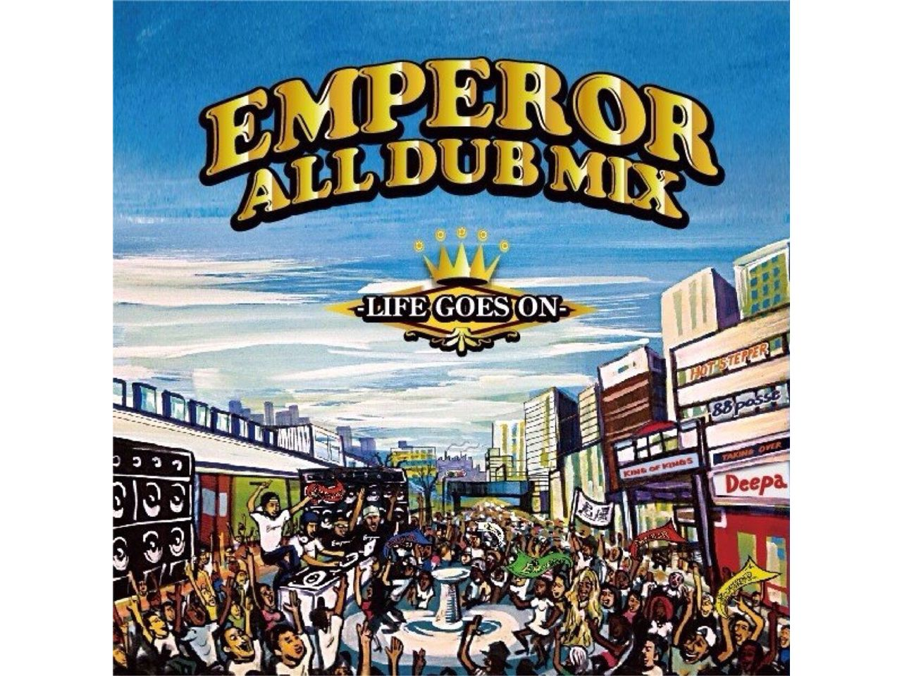 EMPEROR ALL DUB MIX ~LIFE GOES ON~ - EMPEROR SOUND -