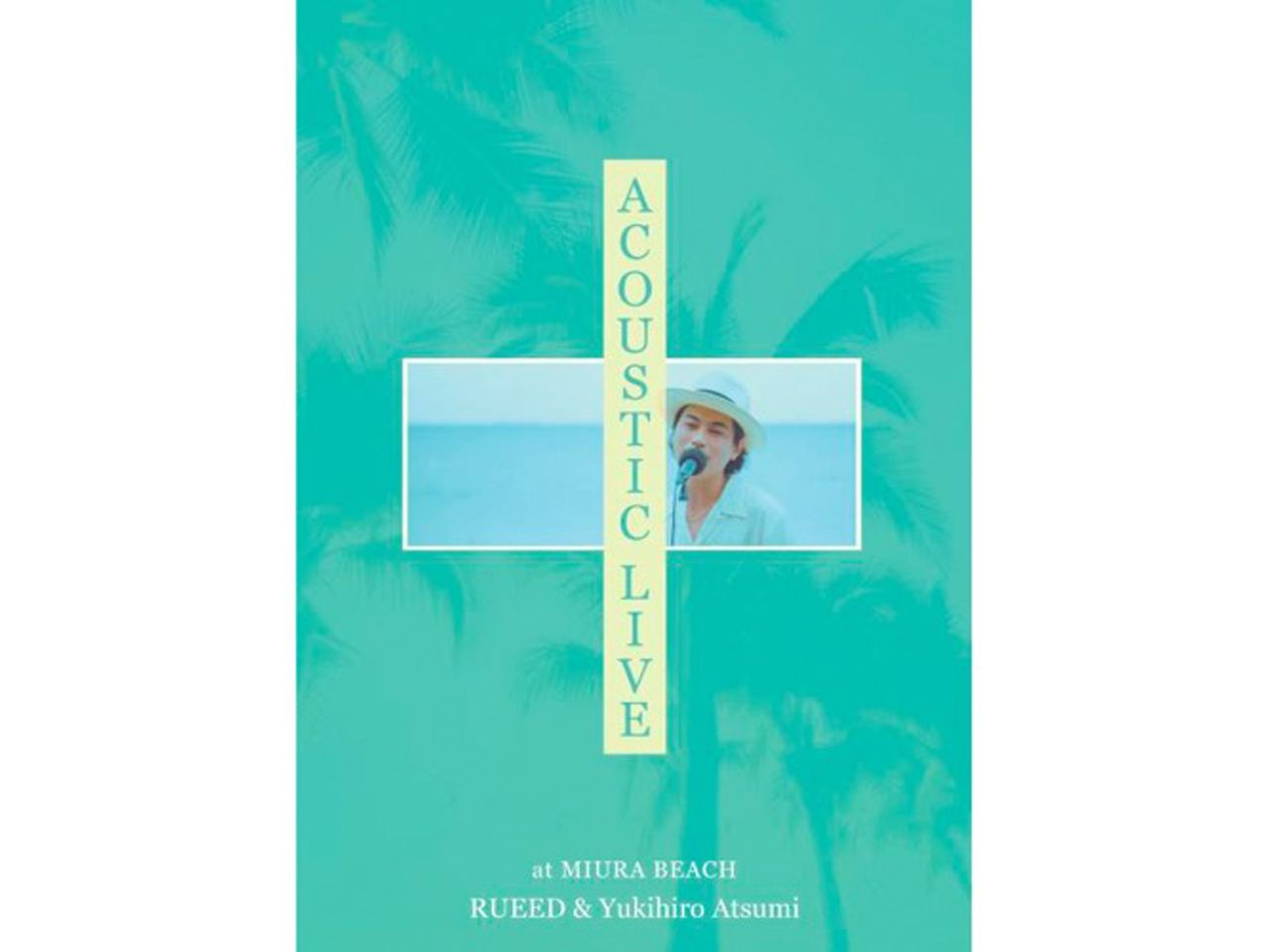 ACOUSTIC LIVE -RUEED & Yukihiro Atsumi-