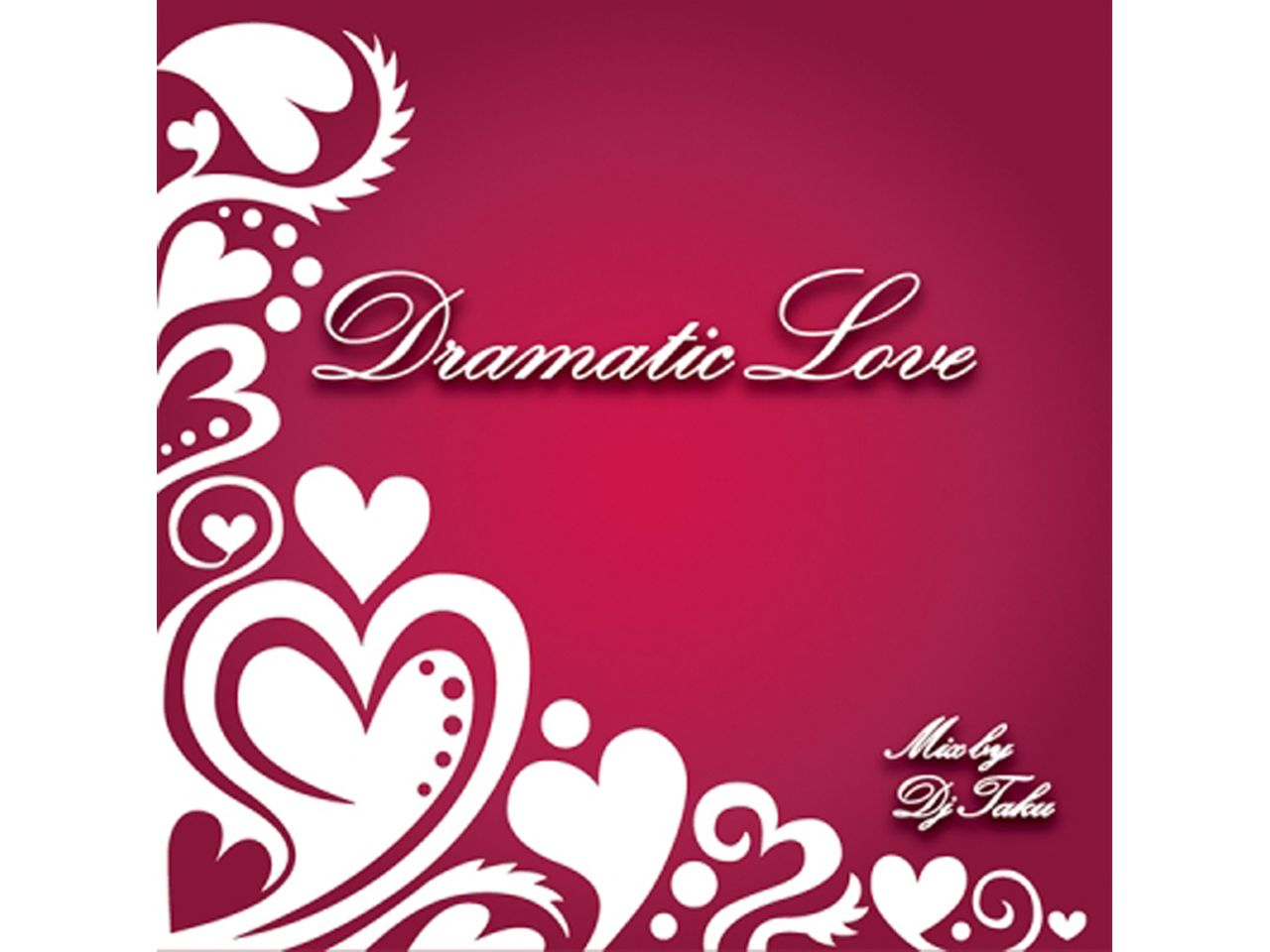 Dramatic Love Mix by DJ TAKU -EMPEROR-