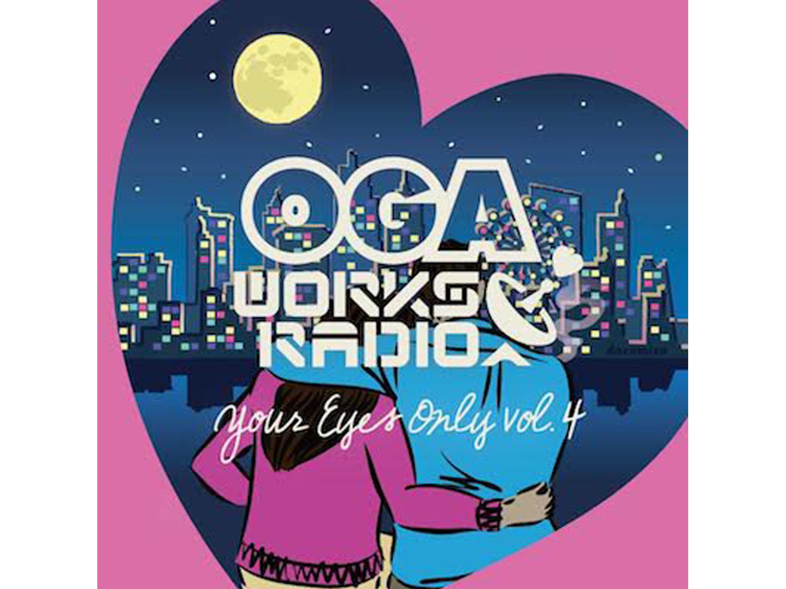 "OGA WORKS RADIO ""Your Eyes Only"" vol.4"